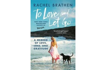 To Love and Let Go - A Memoir of Love, Loss, and Gratitude from Yoga Girl