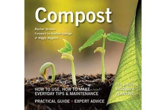 Compost - How to Use, How to Make, Everyday Tips