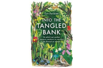 Into the Tangled Bank - In Which Our Author Ventures Outdoors to Consider the British in Nature