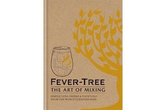 Fever Tree - The Art of Mixing - Simple long drinks & cocktails from the world's leading bars