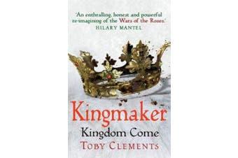 Kingmaker: Kingdom Come - (Book 4)