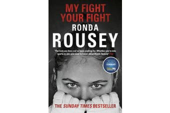 My Fight Your Fight - The Official Ronda Rousey autobiography