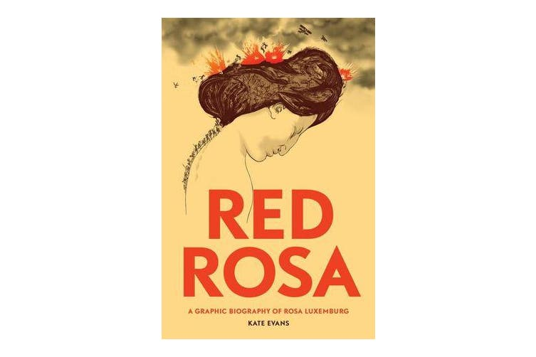 Red Rosa - A Graphic Biography of Rosa Luxemburg