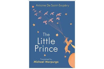 The Little Prince - A new translation by Michael Morpurgo