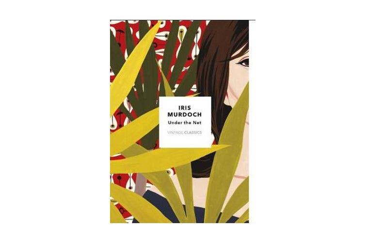 Under The Net - Vintage Classics Murdoch Series