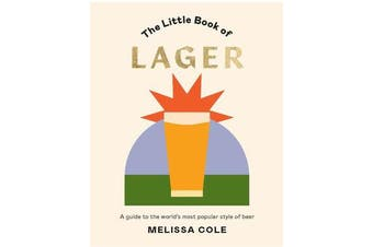 The Little Book of Lager - A guide to the world's most popular style of beer