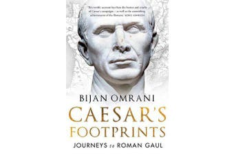 Caesar's Footprints - Journeys to Roman Gaul