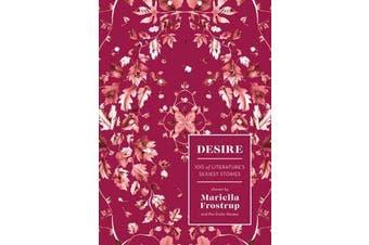 Desire - 100 of Literature's Sexiest Stories