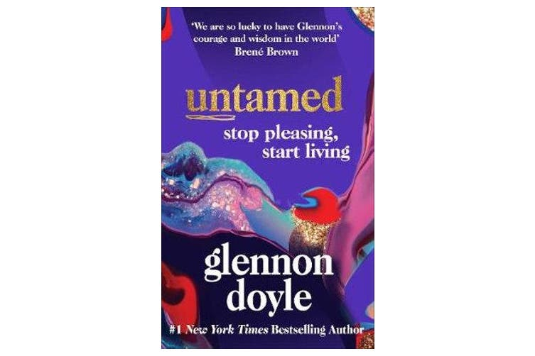 Untamed - Stop pleasing, start living