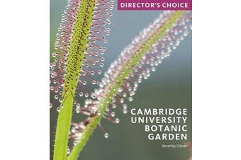 Cambridge University Botanic Garden - Director's Choice