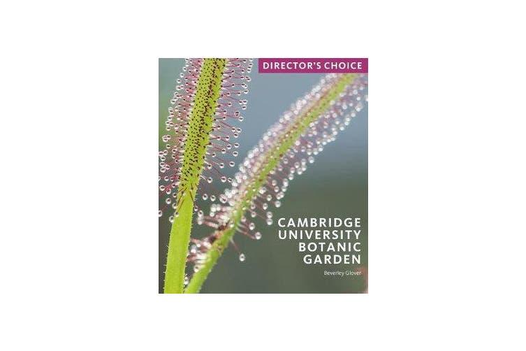 Cambridge University Botanic Garden - Director's Choice