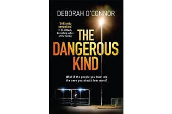 The Dangerous Kind - The thriller that will make you second-guess everyone you meet