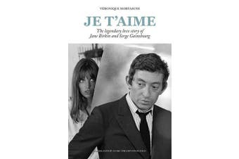 Je t'aime - The legendary love story of Jane Birkin and Serge Gainsbourg