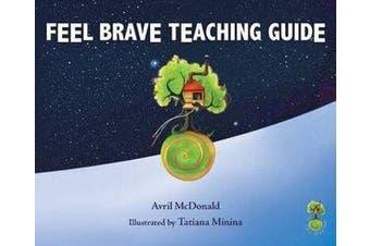 Feel Brave Teaching Guide - (Feel Brave Series)