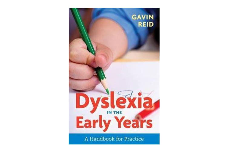 Dyslexia in the Early Years - A Handbook for Practice