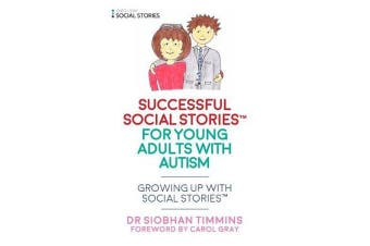 Successful Social Articles into Adulthood - Growing Up with Social Stories (TM)