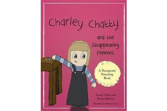 Charley Chatty and the Disappearing Pennies - A Story About Lying and Stealing