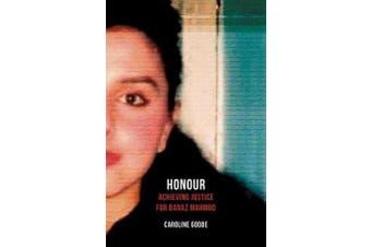 Honour - Achieving Justice for Banaz Mahmod