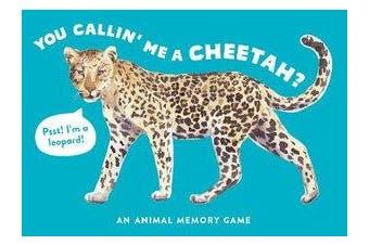 You Callin' Me a Cheetah? (Psst! I'm a Leopard!) - An Animal Memory Game
