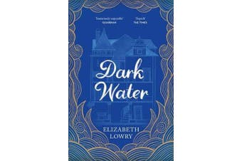 Dark Water - Longlisted for the Walter Scott Prize for Historical Fiction