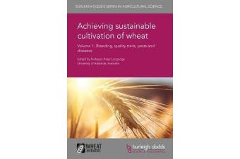 Achieving Sustainable Cultivation of Wheat Volume 1 - Breeding, Quality Traits, Pests and Diseases