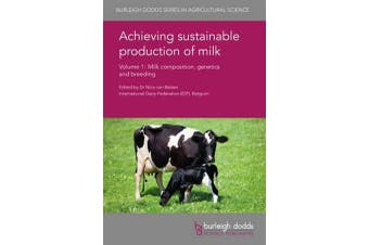 Achieving Sustainable Production of Milk Volume 1 - Milk Composition, Genetics and Breeding