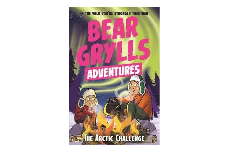 A Bear Grylls Adventure 11 - The Arctic Challenge
