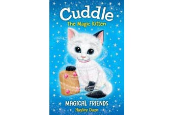 Cuddle the Magic Kitten Book 1 - Magical Friends