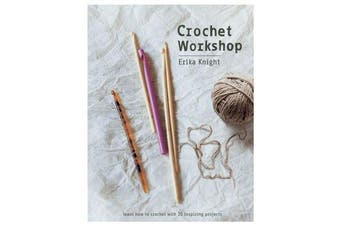 Crochet Workshop - Learn how to crochet with 20 inspiring projects