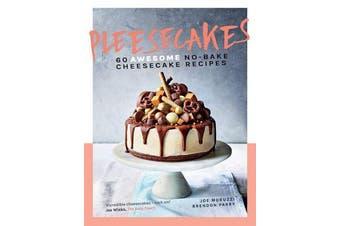 Pleesecakes - 60 AWESOME no-bake cheesecake recipes