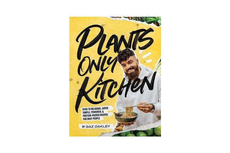 Plants Only Kitchen - Over 70 delicious, super-simple, powerful & protein-packed recipes for busy people
