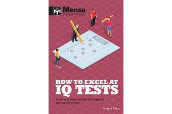 Mensa - How to Excel at IQ Tests - A series of tests and tips to transform your puzzle scores