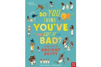 British Museum - So You Think You've Got It Bad? A Kid's Life in Ancient Egypt