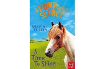 A Pony Called Secret - A Time To Shine