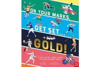 On Your Marks, Get Set, Gold! - A Funny and Fact-Filled Guide to Every Olympic Sport