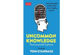 Uncommon Knowledge - Extraordinary Things That Few People Know