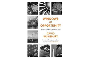 Windows of Opportunity - How Nations Create Wealth
