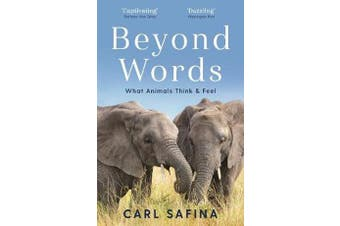Beyond Words - What Animals Think and Feel