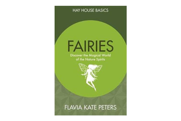 Fairies - Discover the Magical World of the Nature Spirits