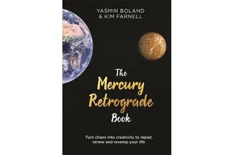 The Mercury Retrograde Book - Turn Chaos into Creativity to Repair, Renew and Revamp Your Life