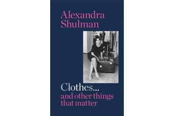 Clothes... and other things that matter - THE SUNDAY TIMES BESTSELLER A beguiling and revealing memoir from the former Editor of British Vogue