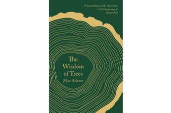 The Wisdom of Trees - A Miscellany