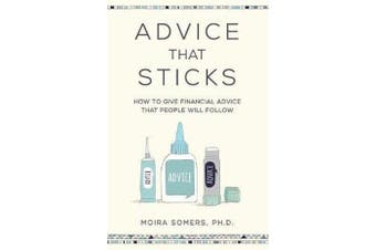 Advice That Sticks - How to give financial advice that people will follow