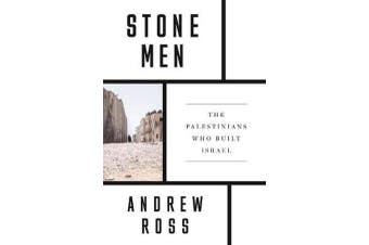 Stone Men - The Palestinians Who Built Israel