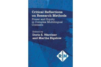 Critical Reflections on Research Methods - Power and Equity in Complex Multilingual Contexts