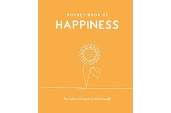 Pocket Book of Happiness - For When Life Gets a Little Tough