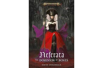 Neferata - The Dominion of Bones