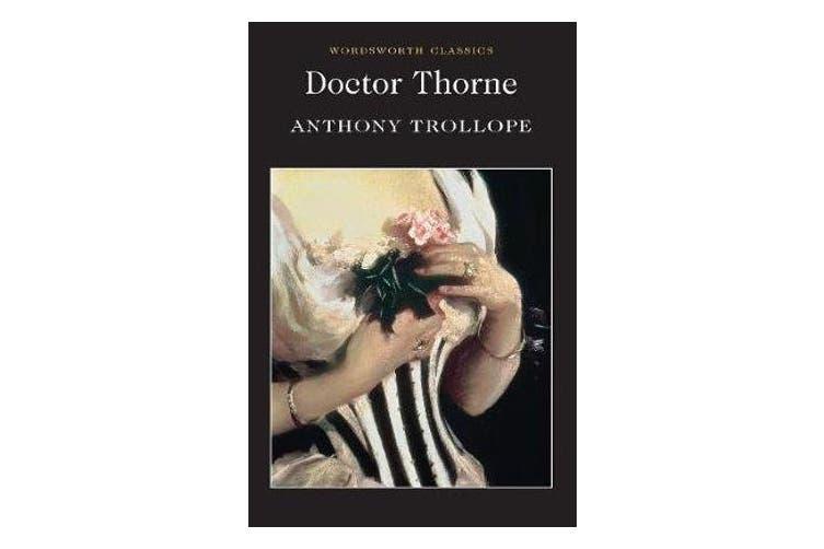 Doctor Thorne - A Barsetshire Novel