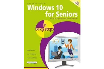Windows 10 for Seniors in easy steps - Covers the April 2018 Update