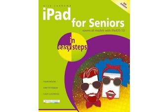 iPad for Seniors in easy steps - Covers all iPads with iPadOS 13, including iPad mini and iPad Pro